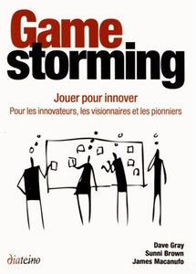 Game Storming - Jouer pour innover